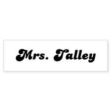 Mrs. Talley Bumper Sticker (10 pk)