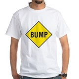 Warning - Bump Sign Shirt