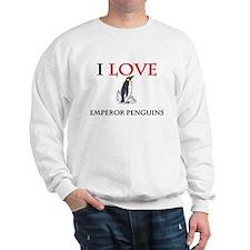 I Love Emperor Penguins Sweatshirt