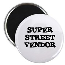 SUPER STREET VENDOR Magnet