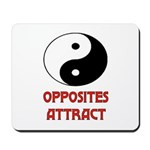 OPPOSITES ATTRACT Mousepad