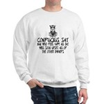 Funny Confucius slogan Sweatshirt