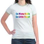So Many Nails So Little Time Jr. Ringer T-Shirt