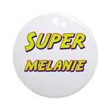Super melanie Ornament (Round)