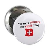 "Perfect Swiss 2 2.25"" Button"
