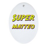 Super matteo Oval Ornament