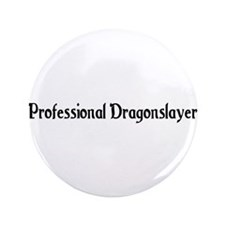 "Professional Dragonslayer 3.5"" Button (100 pack)"