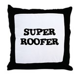SUPER ROOFER Throw Pillow