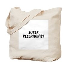 SUPER RECEPTIONIST Tote Bag