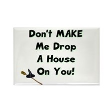 Don't Make Me Drop a House Rectangle Magnet 100pk