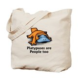 Platypuses are People too Tote Bag