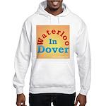 Waterloo In Dover Hooded Sweatshirt