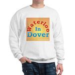 Waterloo In Dover Sweatshirt