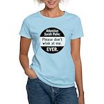 Sarah Palin: Don't Wink At Me Women's Light T-Shir
