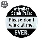 """Sarah Palin: Don't Wink At Me 3.5"""" Button (10"""