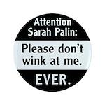 """Sarah Palin: Don't Wink At Me 3.5"""" Button"""