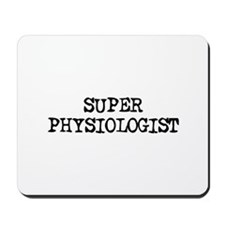 SUPER PHYSIOLOGIST Mousepad