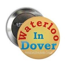 "Waterloo In Dover 2.25"" Button (100 pack)"