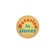 Waterloo In Dover Mini Button