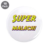 "Super malachi 3.5"" Button (10 pack)"