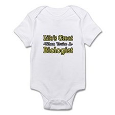 """Life's Great...Biologist"" Infant Bodysuit"