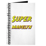 Super madelyn Journal