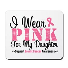 I Wear Pink Daughter Mousepad
