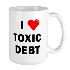 'I Love Toxic Debt' Mug
