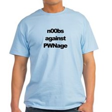 n00bs against PWNage T-Shirt