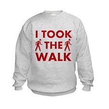 I Took The Walk Sweatshirt