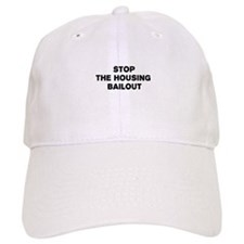 Stop The Housing Bailout Baseball Cap