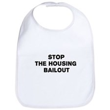 Stop The Housing Bailout Bib