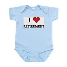 I Love RETIREMENT Infant Creeper