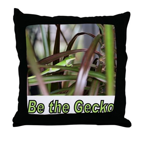 Be the Green Gecko Throw Pillow