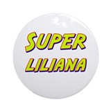 Super liliana Ornament (Round)