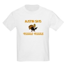 Austin Says Gobble Gobble T-Shirt