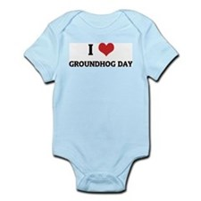 I Love Groundhog Day Infant Creeper