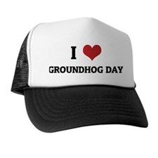 I Love Groundhog Day Trucker Hat