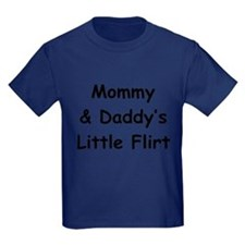 Mommy & Daddy's Little Flirt T