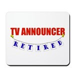 Retired TV Announcer Mousepad