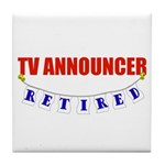 Retired TV Announcer Tile Coaster