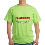 Retired TV Announcer Green T-Shirt