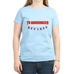 Retired TV Announcer Women's Light T-Shirt