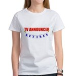 Retired TV Announcer Women's T-Shirt