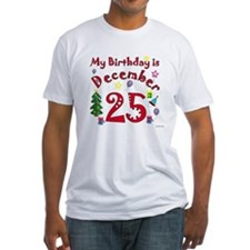 Christmas December 25th Birthday Shirt