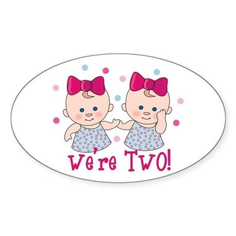 We're Two Girls Oval Sticker