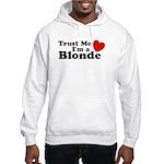 Trust Me I'm a Blonde Hooded Sweatshirt
