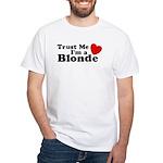 Trust Me I'm a Blonde White T-Shirt