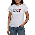 Trust Me I'm a Blonde Women's T-Shirt