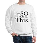 I'm SO Blogging This Sweatshirt